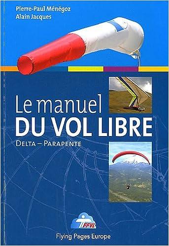 En ligne téléchargement gratuit Le manuel du vol libre de la fédération française de Vol libre pdf epub
