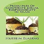 Principles of Corporate Social Responsibility in Islam Hörbuch von Hussein Elasrag Gesprochen von: Sangita Chauhan