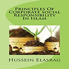 Principles of Corporate Social Responsibility in Islam Audiobook by Hussein Elasrag Narrated by Sangita Chauhan