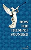 How the Trumpet Sounded, D. S. Warner, 1604160683