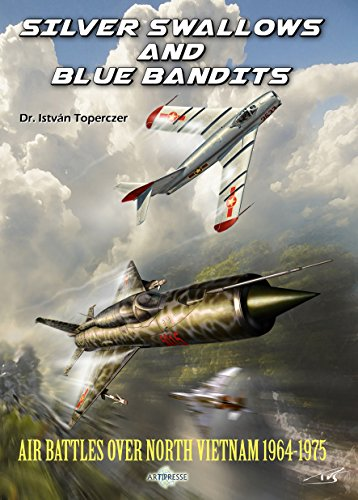 Silver Swallows and Blue Bandits Air battles over North Vietnam 1964-1975