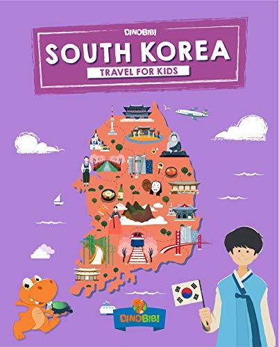 South Korea: Travel for kids: The fun way to discover South Korea (Travel Guide For Kids Book 5)