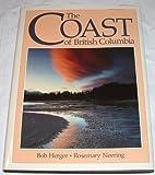 The Coast of British Columbia, Rosemary Neering and Bob Neering, 0882403702