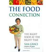 The Food Connection: The Right Food at the Right Time by Sam Graci (2003-04-04)