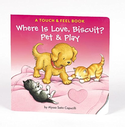 Where Is Love, Biscuit?: A Touch & Feel Book pdf