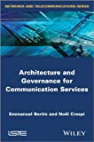 Architecture and Governance for Communication Services, Crespi, Noël and Bertin, Emmanuel, 184821491X