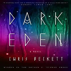 Dark Eden by Chris Beckett, read by a full cast for Random House Audio