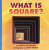 What Is Square?, Rebecca Kai Dotlich, 0694012076