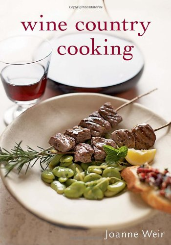Wine Country Cooking by Joanne Weir