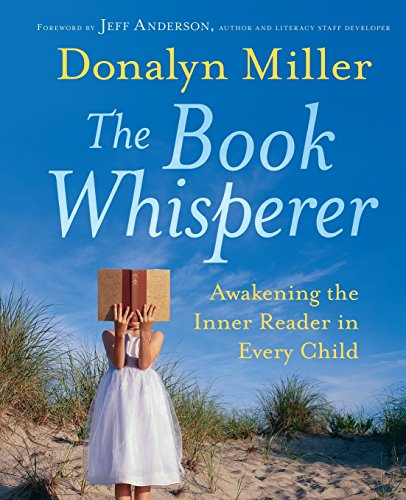 The Book Whisperer: Awakening the Inner Reader in Every Child