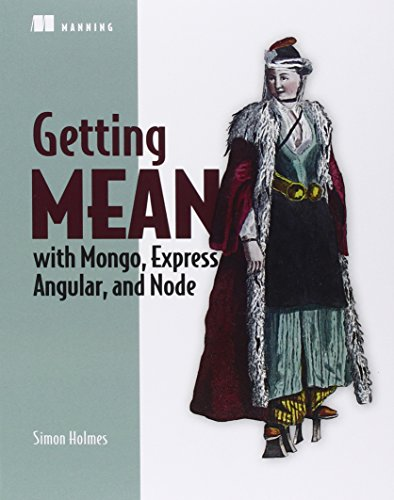 Getting MEAN with Mongo, Express, Angular, and Node by O'Reilly Media