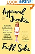 #4: Approval Junkie: My Heartfelt (and Occasionally Inappropriate) Quest to Please Just About Everyone, and Ultimately Myself