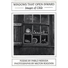 Windows That Open Inward: Images Of Chile