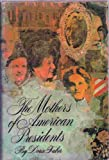 Mothers of American Presidents, Doris Faber, 0453002498