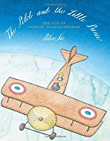 The Pilot And The Little Prince: The Life Of