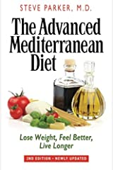 The Advanced Mediterranean Diet: Lose Weight, Feel Better, Live Longer (2nd Edition) Paperback