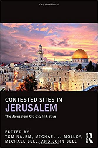 Contested Sites in Jerusalem: The Jerusalem Old City Initiative (UCLA Center for Middle East Development (CMED) series)