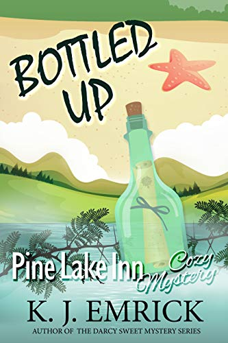 Bottled Up (A Pine Lake Inn Cozy Mystery Book 8) by [Emrick, K.J.]