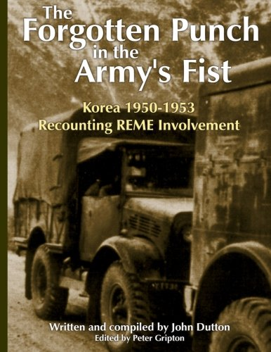 Korea 1950-53 - The Forgotten Punch in the Army's Fist: Recounting REME Involvment