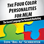 The Four Color Personalities for MLM: The Secret Language For Network Marketing | Tom