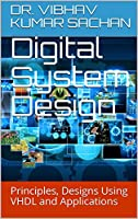 Digital System Design: Principles, Designs Using VHDL and Applications Front Cover