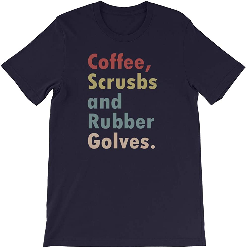 Funny Nurse Student Coffee Scrubs and Rubber Gloves Gift Men Women Unisex Shirt