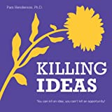 Killing Ideas!, Pam Henderson, 0988984113