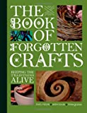 img - for BOOK OF FORGOTTEN CRAFTS by Tom Quinn (2011-03-25) book / textbook / text book