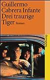 Drei traurige Tiger: Roman (suhrkamp taschenbuch)