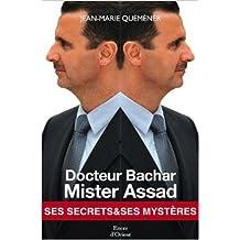 DOCTEUR BACHAR MISTER ASSAD : SES SECRETS ET SES MYSTÈRES