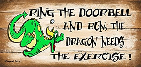Gigglewick Gifts Shabby Chic Wooden Funny Sign Wall Plaque Ring The Doorbell And Run The Dragon Needs The (Special Needs Exercise)