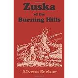 Zuska of the Burning Hills by Alvena Seckar (1999-01-15)