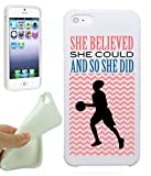 Basketball She Believed She Could So She Did Basketball Gift For Girls Teens IPhone 5 / iPhone 5S Case Cover By NickyPrints. UNIQUE Designer Gloss Candy TPU Flexible Slim Case for iPhone 5 5S