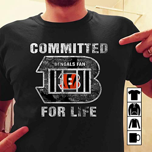 Committed For Life Cincinnati Bengals T Shirt Long Sleeve Sweatshirt Hoodie Youth