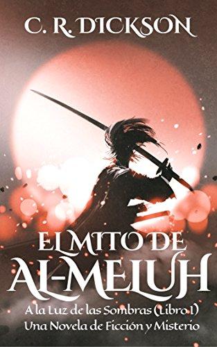 El Mito de Al-Meluh: A la Luz de las Sombras (Libro I