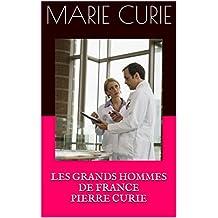 LES GRANDS HOMMES DE FRANCE     PIERRE CURIE (French Edition)