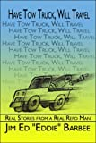 Have Tow Truck, Will Travel, Jim Barbee, 1424187605