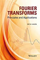 Fourier Transforms: Principles and Applications Front Cover