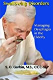 img - for Swallowing Disorders: Managing Dysphagia in the Elderly book / textbook / text book