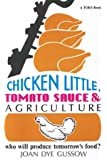 Chicken Little, Tomato Sauce and Agriculture: Who Will Produce Tomorrow's Food? (Toes Book)