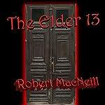 The Elder 13 | Robert S MacNeill III