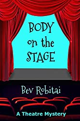 Body on the Stage (Theatre Mysteries Book 2)