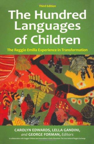 The Hundred Languages of Children: The Reggio Emilia Experie