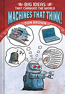 Book Cover: Machines That Think!: Big Ideas That Changed the World #2