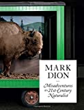Mark Dion: Misadventures of a 21st-Century