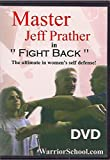 "Master Jeff Prather in ""Fight Back"" The Ultimate in Women's Self Defense"