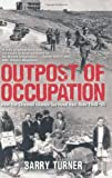 Outpost of Occupation: The Nazi Occupation of the Channel Islands 1940-45