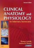 Clinical Anatomy and Physiology for Veterinary Technicians - Text and Laboratory Manual Package, Colville, Thomas P. and Bassert, Joanna M., 032304803X