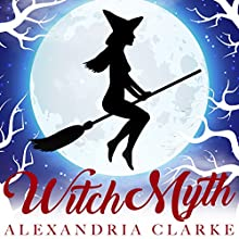 Witch Myth: A Yew Hollow Christmas: The Beginning Audiobook by Alexandria Clarke Narrated by Tia Rider Sorensen