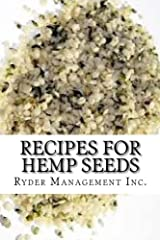Recipes for Hemp Seeds: Hemp: the #1 Superfood on the Planet Paperback